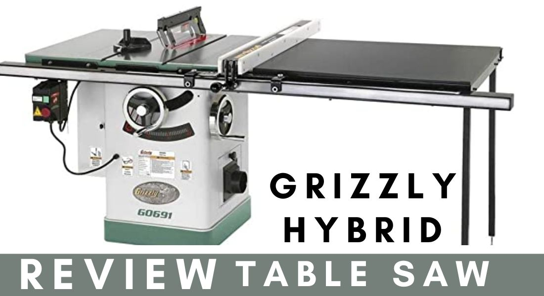 Grizzly Hybrid Table Saw Review – 5 Major Features