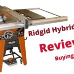 Ridgid Hybrid Table Saw Review– 5 Major Features
