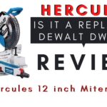 Hercules 12 Inch Miter Saw Review – Is It The Replica of Dewalt DWS780