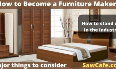 How to Become a Furniture Maker– Learn how to design