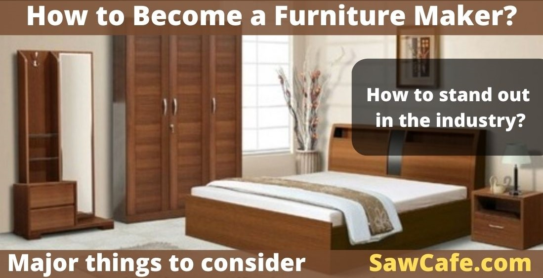 How to Become a Furniture Maker