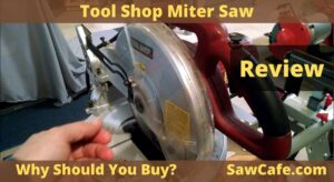 Tool Shop Miter Saw Review