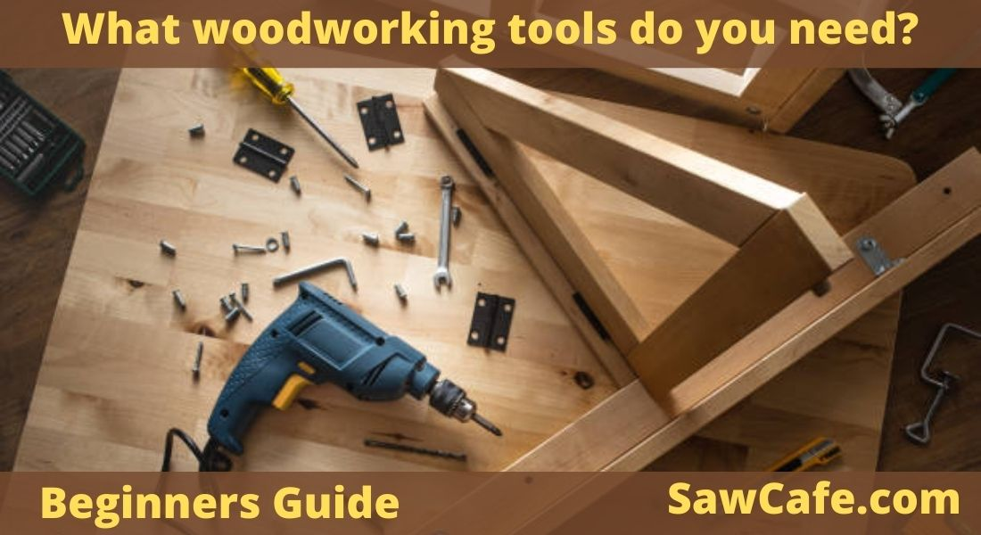 What Woodworking Tools do I Need