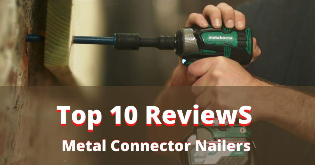 Best Metal Connector Nailers