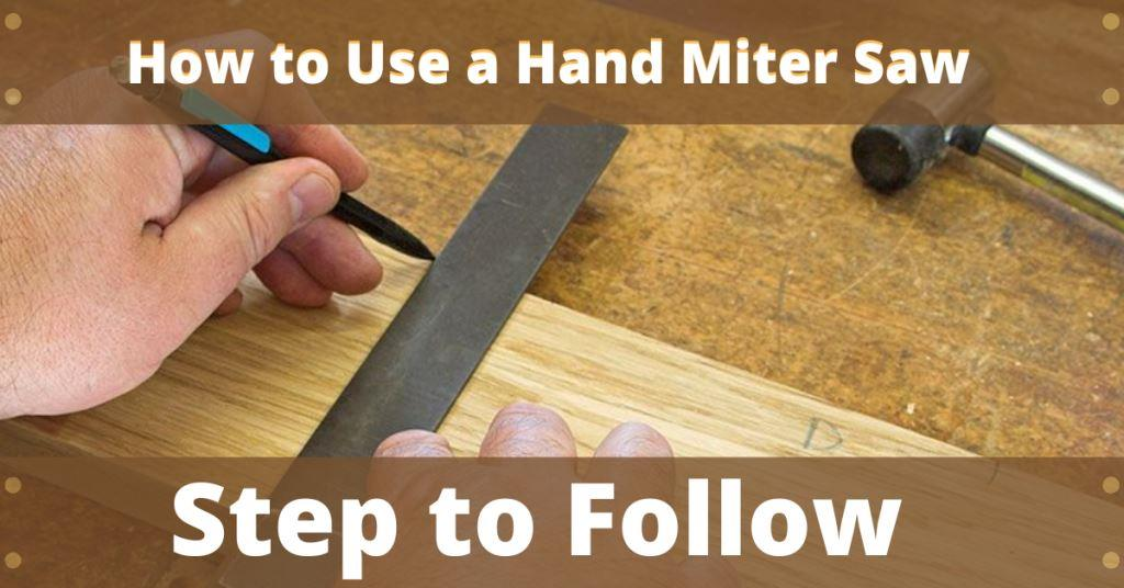 How to Use a Hand Miter Saw – A Complete Beginner's Guide