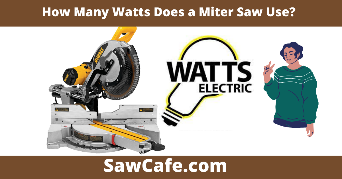 How Many Watts Does a Miter Saw Use?